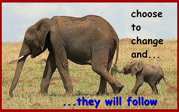 Choose to change. And your children will follow.